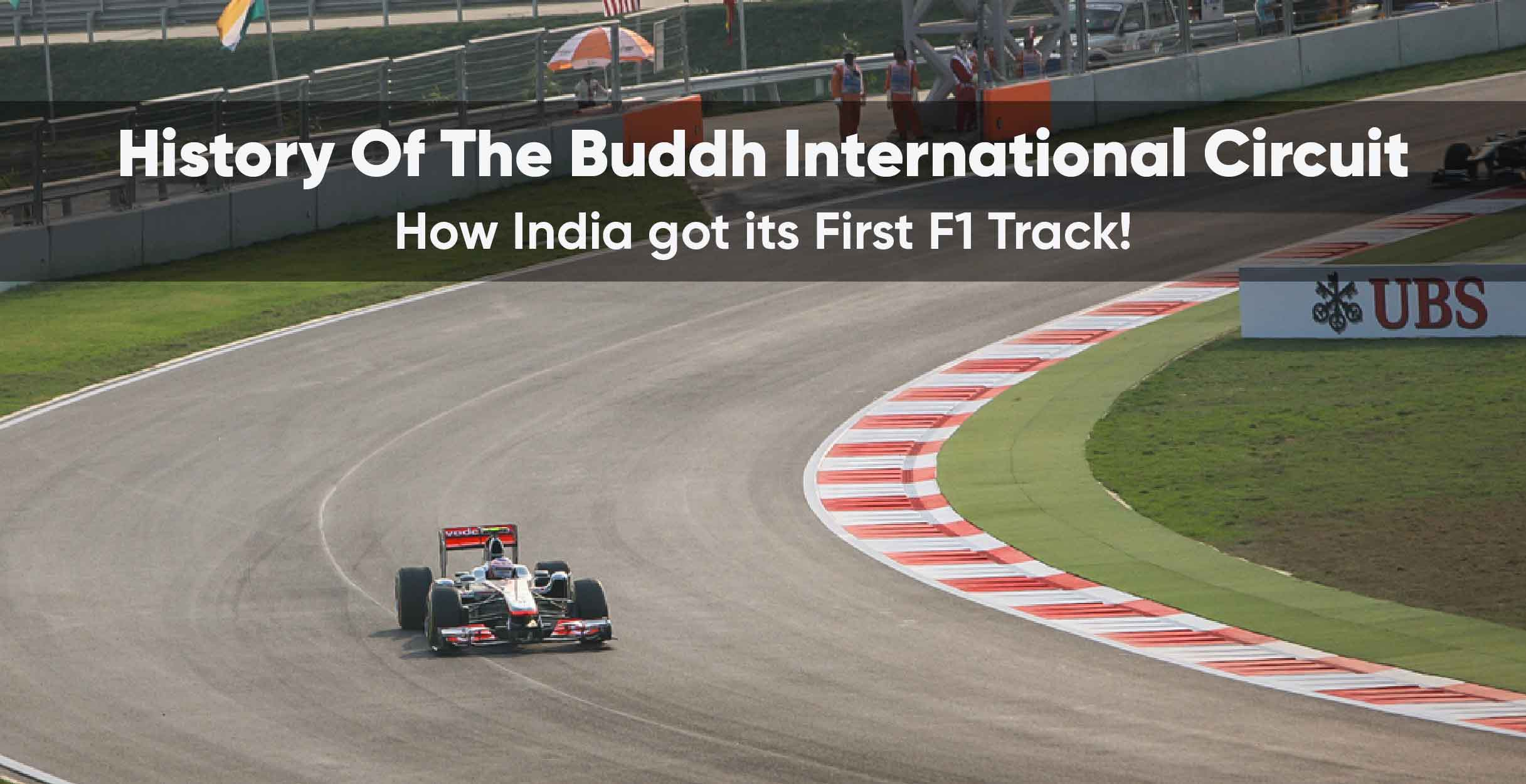 History Of The Buddh International Circuit How India Got Its First F1 Track